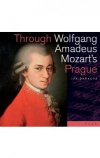 Through Wolfgang Amadeus Mozart´s Prague